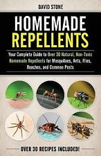 Homemade Repellents : Your Complete Guide to over 30 Natural, Non-Toxic...