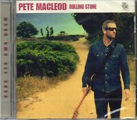 Pete MacLeod - Rolling Stone (2013 CD) New & Sealed
