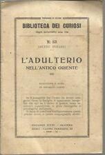 BIBLIOTECA DEI CURIOSI LIBRETTO 1931 L'ADULTERIO NELL'ANTICO ORIENTE