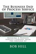 NEW The Business End of Process Service: Running a Process Service Company from