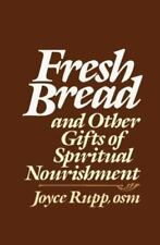 Fresh Bread and Other Gifts of Spiritual Nourishment, Joyce Rupp, Good Book