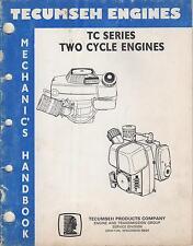 TECUMSEH TC SERIES TWO CYCLE ENGINES 694782  4/89  MECHANIC'S MANUAL (547)