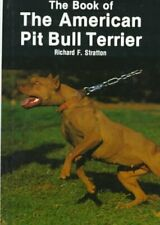 The Book of the American Pit Bull Terrier by Stratton, Richard F. (Hardcover)