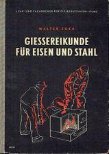 Eger Giessereikunde für Eisen und Stahl Fachbuch Gießen Formen 1954 Giesser