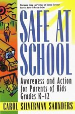 Safe at School : Awareness and Action for Parents of Kids Grades K-12 by Carol …