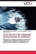 USED (LN) Guía técnica de cableado estructurado en edificios: Selección, montaje