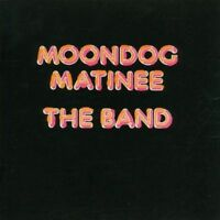 The Band - Moondog Matinee NEW CD