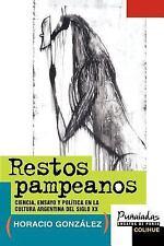Restos Pampeanos : Ciencia, Ensayo y Politica en la Cultura Argentina del...