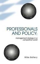 Professionals and Policy: Management Strategy in a Competitive World (Cassell Ed