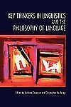 Key Thinkers in Linguistics and the Philosophy of Language by