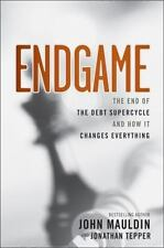 Endgame: The End of the Debt Supercycle and How It Changes Everything by Tepper,