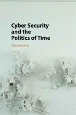 Cyber Security and the Politics of Time by Tim Stevens (author)