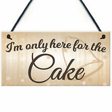 Only Here For The Cake Wedding Prop Novelty Hanging Plaque Sign Decoration Gift