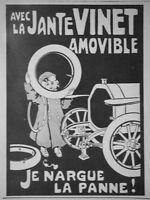 PUBLICITÉ DE PRESSE 1914 JANTES VINET AMOVIBLES JE N'ARGUE LA PANNE