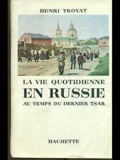 LA VIE QUOTIDIENNE EN RUSSIE  HENRI TROYAT HACHETTE 1959