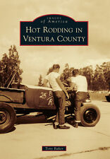 Hot Rodding in Ventura County [Images of America] [CA] [Arcadia Publishing]