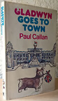 Paul Callan - Gladwyn Goes to Town - (Hardback, 1977) [First Edition]