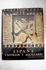 España: castillos y alcázares / Ortiz Echague, José