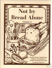 CHICAGO AREA IL 1998 NOT BY BREAD ALONE COOK BOOK *FLORIDA COLLEGE BOOSTER CLUB