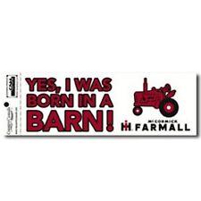 Yes I was born in a Barn ! Farmall Bumper Sticker