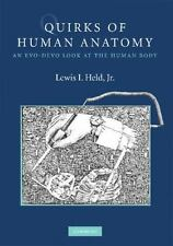 Quirks of Human Anatomy: An Evo-Devo Look at the Human Body (Paperback or Softba