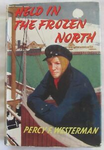Held in the Frozen North by Percy F Westerman, First Edition 1956 hc/dj