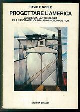 NOBLE DAVID F. PROGETTARE L'AMERICA EINAUDI 1987 BIBLIOTECA CULTURA STORICA 166