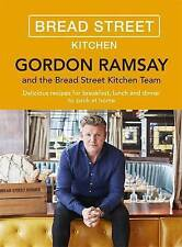 Gordon Ramsay Bread Street Kitchen:  recipes for breakfast, lunch and dinner