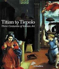 Titian to Tiepolo: Three Centuries of Italian Art by Skira paperback,2001)