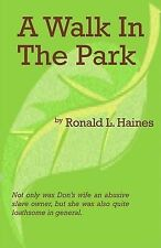 NEW A Walk In The Park by Ronald L. Haines
