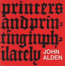 Philatelic Literature - Printers and printing in Philately by J Alden