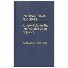 International Fugitives: A New Role for the International Court of-ExLibrary