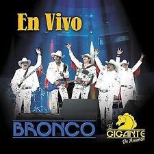 En Vivo by Bronco el Gigante de America/Bronco (CD ALL CD'S ARE BRAND NEW