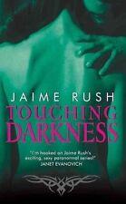 Very Good 0061690376 Mass Market Paperback Touching Darkness Rush, Jaime