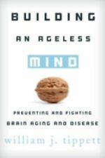 Building an Ageless Mind: Preventing and Fighting Brain Aging and Dise-ExLibrary