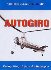 Autogiro: Rotary Wings Before the Helicopter, Ord-Hume, Arthur, Used; Good Book