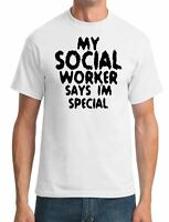My Social Worker Says Im Special - Funny - Mens T-Shirt