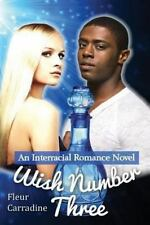 Wish Number Three : An Interracial Romance Novel by Fleur Carradine (2013,...