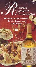 Cuisine ! Histoire et gastronomie du vin jaune ! Woutaz !  C44