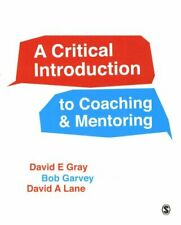 A Critical Introduction to Coaching and Mentoring Debates, Dial... 9781446272282