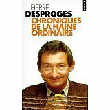 Pierre Desproges - Chroniques de la haine ordinaire - 1987 - poche