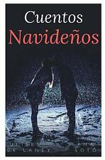 Cuentos Navideños by Ulises de Laney and Ana Soto (2016, Paperback)