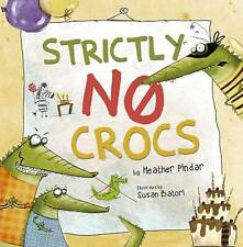 """VERY GOOD"" Heather Pindar, Strictly No Crocs, Book"
