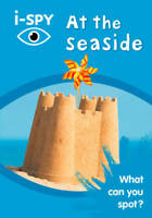 i-SPY At the seaside: What can you spot? (Collin, i-SPY, New