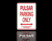 PULSAR  Parking Only Sign