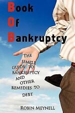 Book of Bankruptcy : The simple guide to bankruptcy and other remedies to...