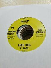 "Fred Neil Felicity P2091 Vintage Record 45 7"" Rock Funk Soul Pop"