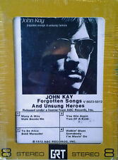 JOHN KAY - FORGOTTEN SONGS & UNSONG HEROES - GRT / ABC -  8 TRACK TAPE - SEALED
