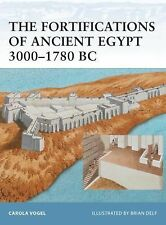 The Fortifications of Ancient Egypt 3000-1780 BC 98 Osprey Reference Book
