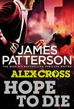 Hope to Die: (Alex Cross 22),James Patterson- 9780099574095
